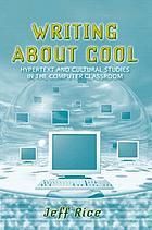 Writing about cool : hypertext and cultural studies in the computer classroom