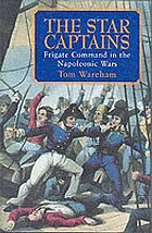 The star captains : frigate command in the Napoleonic Wars