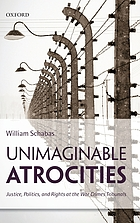 Unimaginable atrocities : justice, politics, and rights at the war crimes tribunals