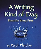 A writing kind of day : poems for young poets