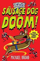 The sausage dog of doom!