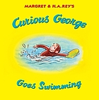 Margret & H.A. Rey's Curious George goes swimming