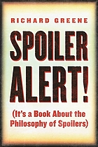 Spoiler alert! : (it's a book about the philosophy of spoilers)