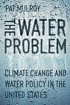 The water problem : climate change and water policy in the United States