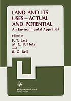 Land and its uses--actual and potential : an environmental appraisal
