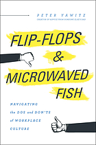 Flip-flops & microwaved fish : navigating the dos and don'ts of workplace culture