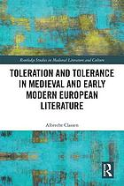 Toleration and Tolerance in Medieval European Literature.