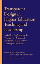 Transparent design in higher education teaching and learning : a guide to implementing the transparency framework institution-wide to improve learning and retention