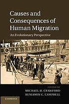 Causes and consequences of human migration : an evolutionary perspective