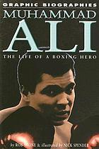 Muhammad Ali : the life of a boxing hero: Graphic biography