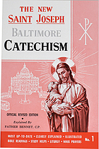 Saint Joseph Baltimore catechism : the truths of our Catholic faith clearly explained and illustrated, with Bible readings, study helps, and Mass prayers
