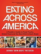 Eating across America : a foodie's guide to food trucks, street food and the best dish in each state