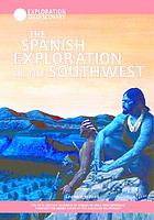 The Spanish exploration of the Southwest : the 16th-century journeys of Cabeza de Vaca and Coronado through the desert lands of the American Southwest