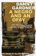A negro and an ofay : the tales of Elliot Caprice
