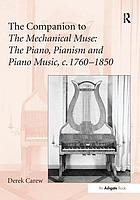 The companion to The mechanical muse : the piano, pianism and piano music, c.1760-1850