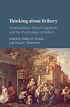 Thinking about bribery : neuroscience, moral cognition and the psychology of bribery