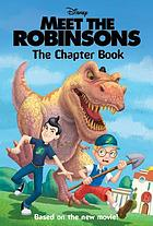 Meet the Robinsons : the chapter book