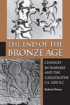 The end of the Bronze Age : changes in warfare and the catastrophe ca. 1200 B.C.