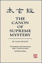 The Canon of supreme mystery [Tʻai hsüan ching]