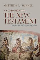 A companion to the New Testament. The general letters and Revelation