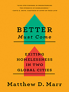 Better must come : exiting homelessness in two global cities