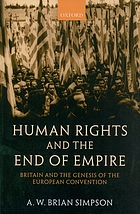 Human rights and the end of empire : Britain and the genesis of the European Convention