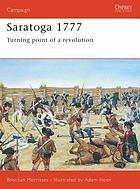 Saratoga 1777 : turning point of a revolution