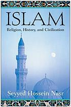 Islam : religion, history, and civilization