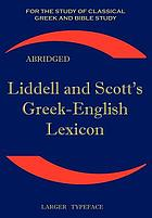 Liddell and Scott's Greek-English lexicon, abridged : the little Liddell.
