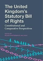 The United Kingdom's statutory Bill of Rights : constitutional and comparative perspectives