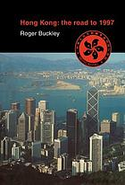 Hong Kong : the road to 1997
