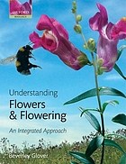 Understanding flowers and flowering : an integrated approach