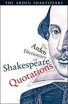 The Arden Dictionary Of Shakespeare Quotations.