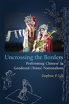 Uncrossing the borders : performing Chinese in gendered (trans)nationalism