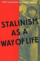 Stalinism as a way of life : a narrative in documents