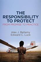 The responsibility to protect : from promise to practice