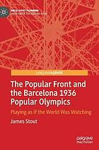 The Popular Front and the Barcelona 1936 Popular Olympics : playing as if the world was watching
