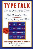 Type talk : the 16 personality types that determine how we live, love, and work