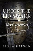 Under the hammer : Edward I and Scotland, 1286-1306 [sic]