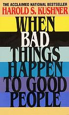 When bad things happen to good people.