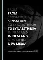 From sensation to synaesthesia in film and new media