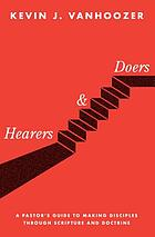 Hearers and doers : a pastor's guide to making disciples through Scripture and doctrine