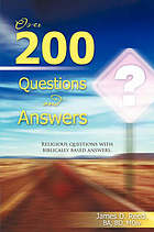 Over 200 questions and answers : religious questions with biblically based answers