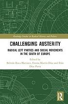 Challenging austerity : radical left and social movements in the south of Europe