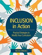 Inclusion in action : practical strategies to modify your curriculum