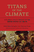 Titans of the climate : explaining policy process in the United States and China