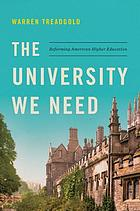 The university we need : reforming American higher education