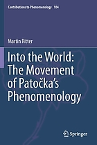 Into the world : the movement of Patočka's phenomenology