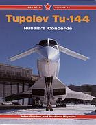 Tupolev Tu-144 : Aeroflot's supersonic dream
