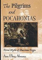 The pilgrims and Pocahontas : rival myths of American origin